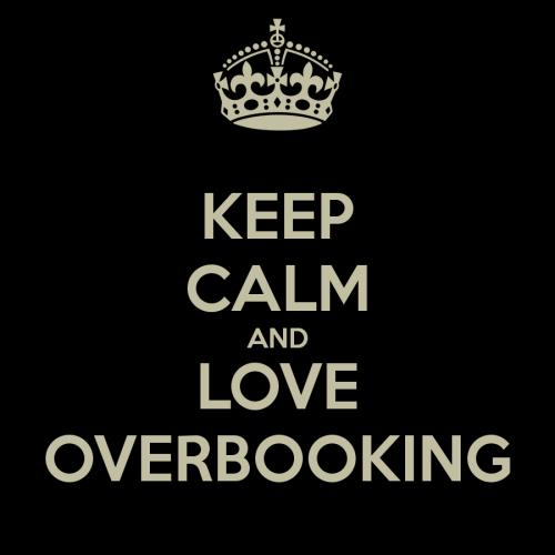 Basta se manter calmo e seguir a instruções para amar o Overbooking